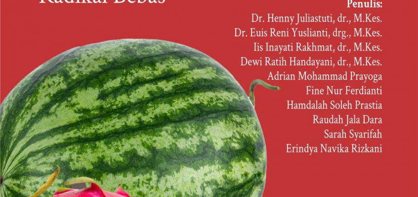 "Tim Fakultas Kedokteran dan Fakultas Farmasi Unjani Berhasil Menerbitkan Buku dari Hasil Pengmas ""Sayuran dan Buah Berwarna Merah, Antioksidan Penangkal Radikal Bebas"""