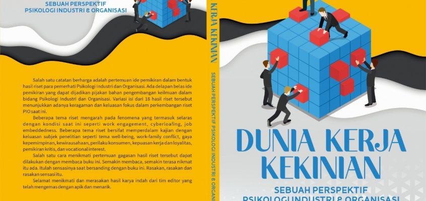 """Dosen Psikologi Terbitkan Buku """"Dunia Kerja Kekinian; Sebuah perspektif Psikologi Industri dan Organisasi"""""""